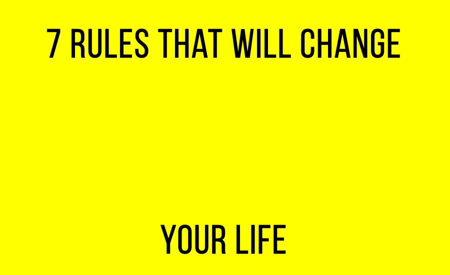 7 Rules That Change Lives - How to Get your Dreams Come True
